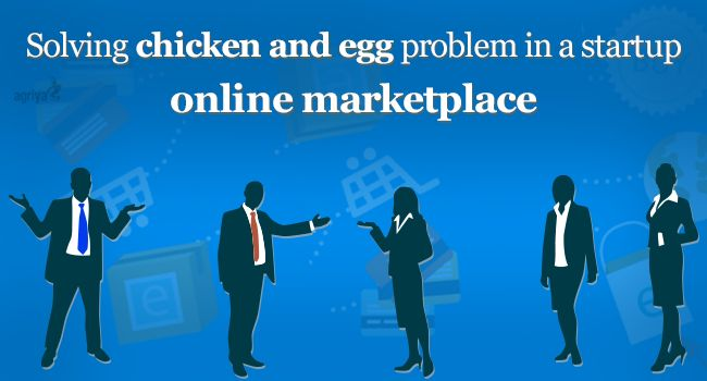 Solving chicken and egg problem in a startup online marketplace  Check out: https://blogs.agriya.com/2016/03/17/solving-chicken-egg-problem-startup-online-marketplace/