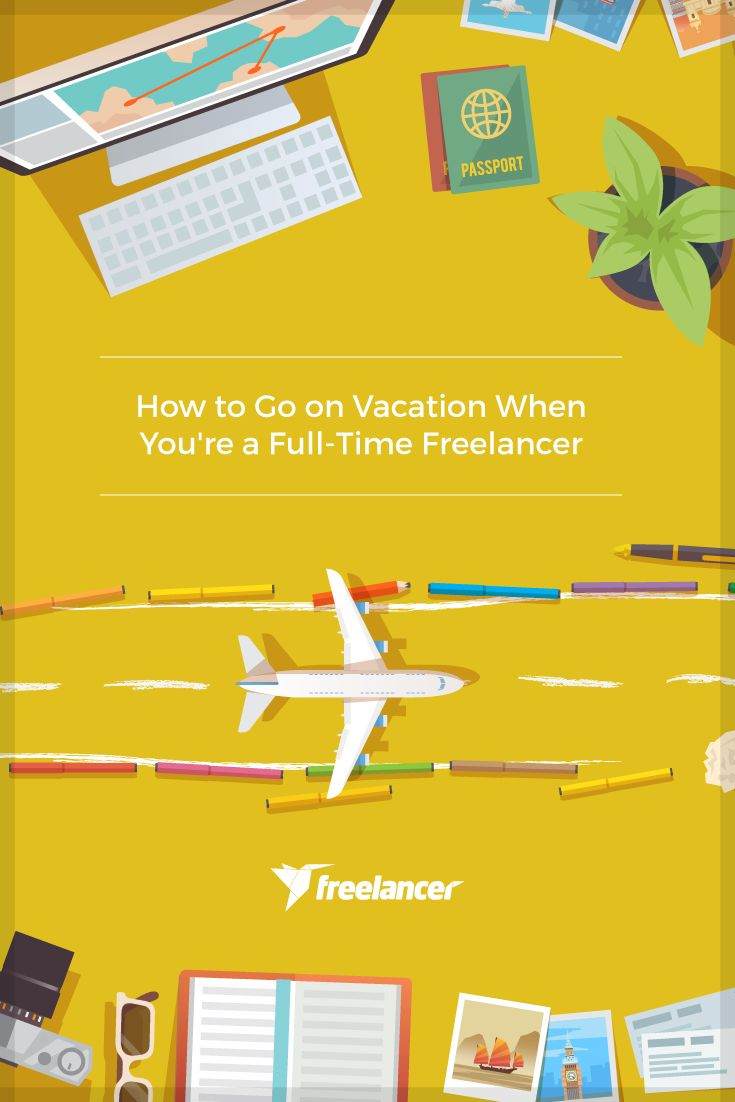 Thinking on taking a little break??? How to Go on Vacation When You're a Full-Time Freelancer
