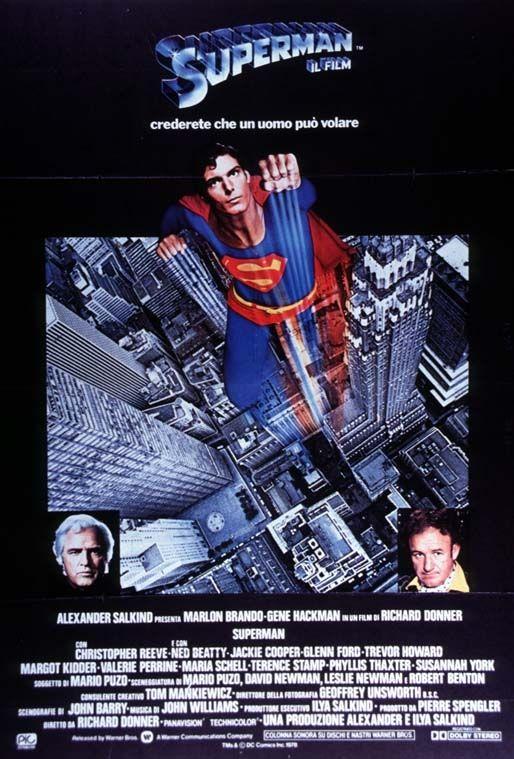 Titolo originale: Superman Durata:143' Anno:1978 Produzione:USA Regia: Richard Donner Cast: Christopher Reeve, Marlon Brando, Margot Kidder, Gene Hackman, Glenn Ford, Valerie Perrine, Terence Stamp