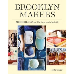 brooklyn makers: food, design, craft, and other scenes from a tactile life by jennifer causey: Life Paperback, Scenes, Food Design, Brooklyn Bites, Craft Ideas, Crafts