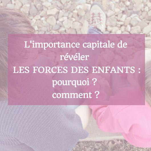 Voici des questions concrètes qui vous permettront de révéler les forces des enfants dans votre quotidien avec eux en #gardescolaire
