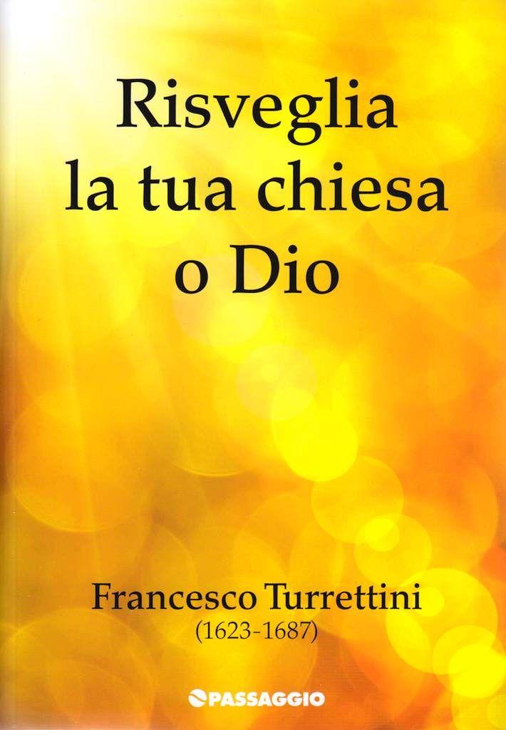 Francesco Turrettini (1623-1687) visse in un periodo in cui vi erano nella chiesa evangelica evidenti segni di declino. Rispetto alla straordinaria vitalità manifestatasi nel secolo precedente - nello...