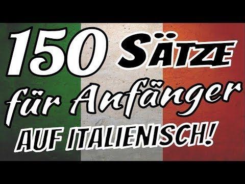 Learn Italian – The 150 most important sentences in Italian for Beginnings …   – Italienische Sprache