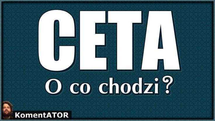CETA - Umowa Niszcząca Rynek i Wolność? O co Chodzi? - Komentator #438