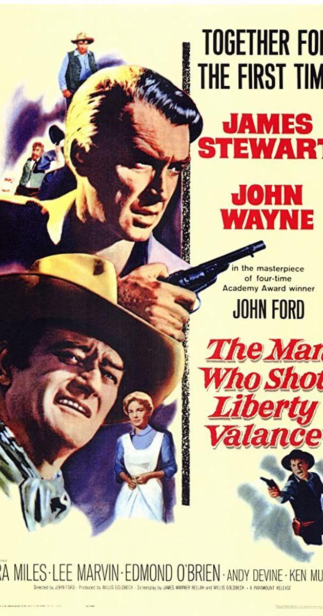 Directed By John Ford With James Stewart John Wayne Vera Miles Lee Marvin A Senator Returns To A Western Town For T In 2021 John Wayne Movies John Wayne John Ford