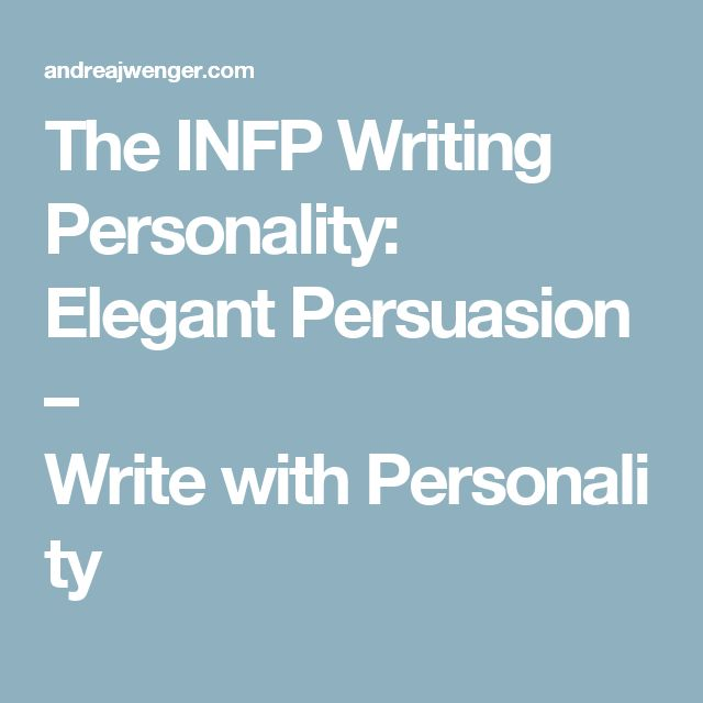 The INFP Writing Personality: ElegantPersuasion – WritewithPersonality
