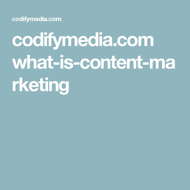 codifymedia.com what-is-content-marketing