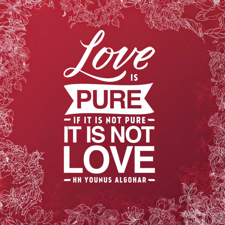 Love Pure Quotes: 'Love Is Pure. If It Is Not Pure, It Is Not Love.'
