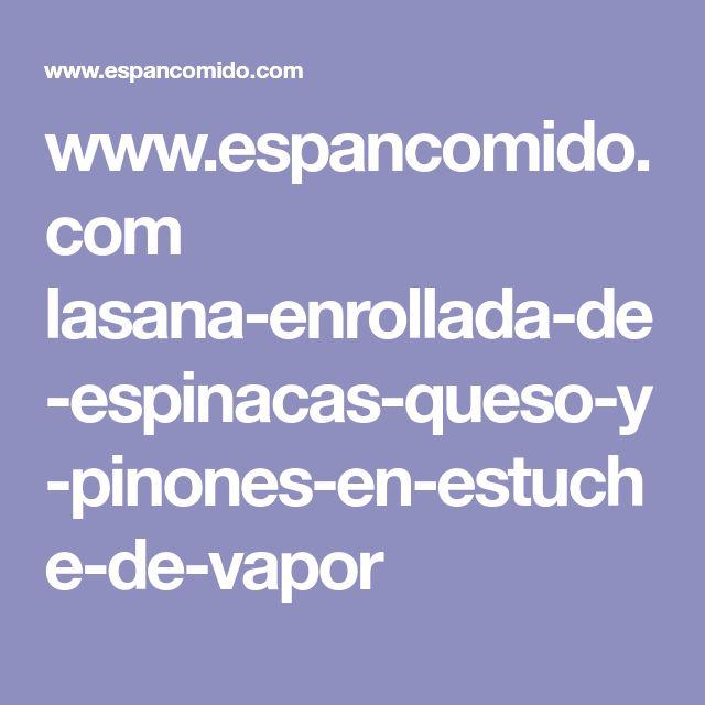 www.espancomido.com lasana-enrollada-de-espinacas-queso-y-pinones-en-estuche-de-vapor
