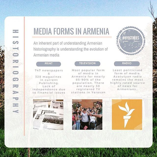 4. #HYESTORIES- EVOLUTION OF MEDIA Understanding the evolution of different media forms in Armenia is imperative, as these are ways in which Armenian history has been recorded for us, and the ways they are recorded down for future generations. For today, we will be looking at traditional media forms.  Print Media: Per the information in the Armenian State Registry there are 747 newspapers, and 328 magazines currently publishing. Unfortunately, no completely independent newspaper exists. All…