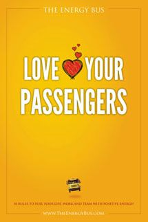 Rule #6 of The Energy Bus: LOVE your passengers! Click the picture and let's get on the bus together!