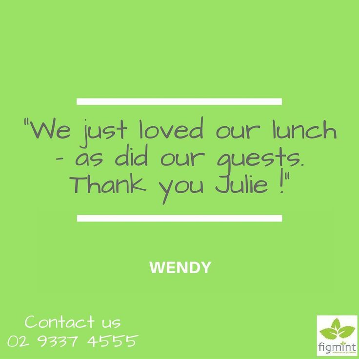 "We just loved our lunch thank you Julie  as did our guests! Perfect success and the food was just excellent! We hope to use you again in the future."" - Wendy  Just call us at 02 9337 4555."