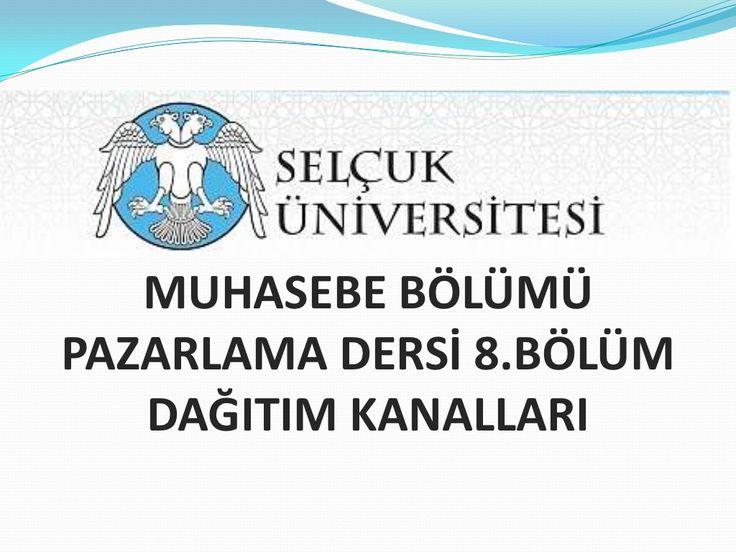 8. bölüm pazarlama ilkeleri dağitim kanallari by Suleyman Bayindir via slideshare