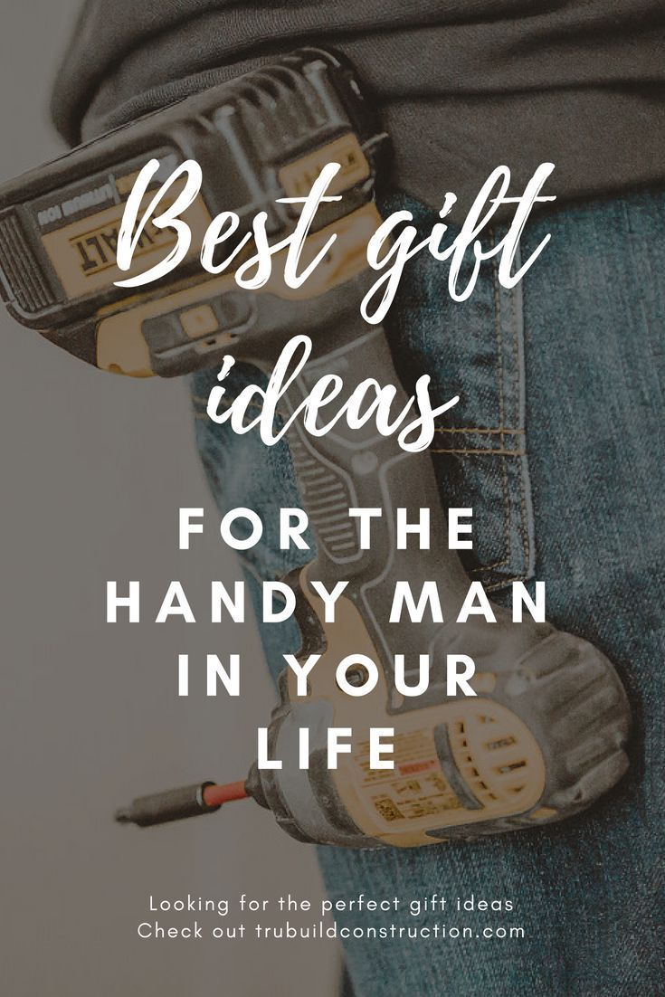 Best Gifts for the Handy Man In Your Life | Craft Ideas | Pinterest ...