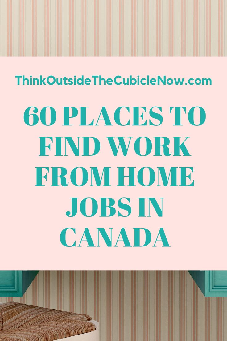 60 Places to Find Work From Home Jobs in Canada Work