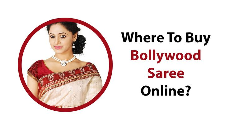 Where To Buy Bollywood Saree Online?