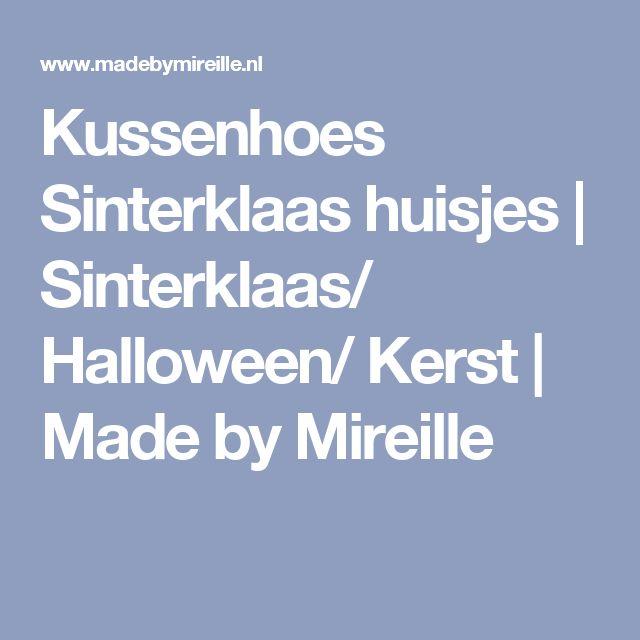 Kussenhoes Sinterklaas huisjes | Sinterklaas/ Halloween/ Kerst | Made by Mireille