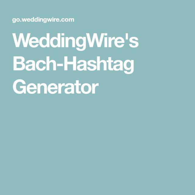 WeddingWire's Bach-Hashtag Generator