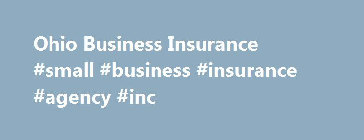 Ohio Business Insurance #small #business #insurance #agency #inc http://colorado.remmont.com/ohio-business-insurance-small-business-insurance-agency-inc/  # Business Insurance From large to small business insurance, Ohio businesses can rely on the personalized services of Camargo Insurance Agency Inc. Is your business properly insured? Having a healthy commercial insurance plan in tact will greatly diminish your chances of suffering from major loss. You ve worked hard to establish your brand…