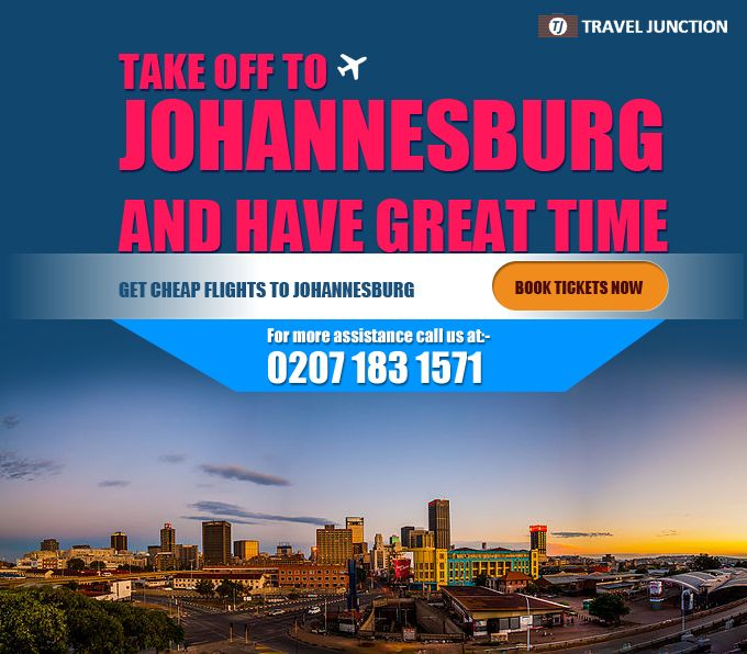 Take off to #Johannesburg and explore unique and diverse attractions of the city. Also indulge in between the rich culture and dazzling options of enjoyment. Get in touch with Travel Junction to avail #cheapflightdeals. Call at:0207 183 1571