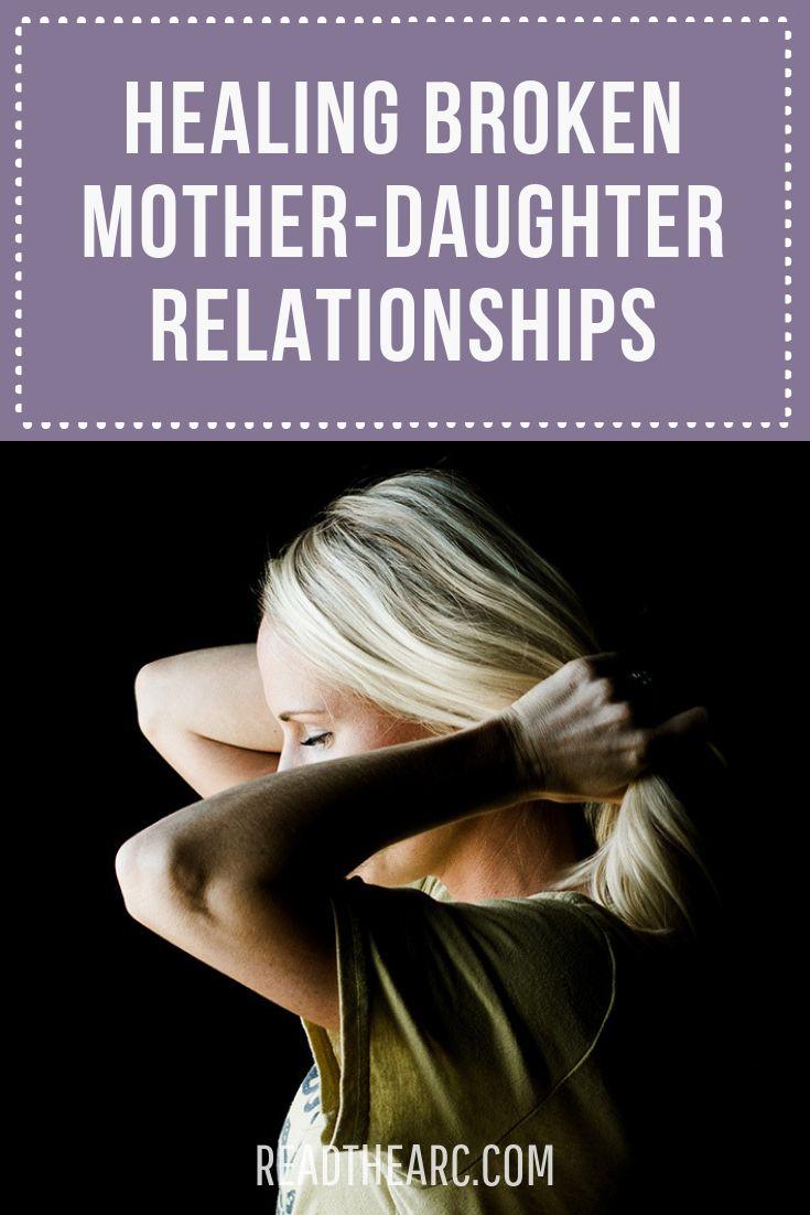 Healing Broken Mother Daughter Relationships Mother Daughter Relationships Mother Daughter Quotes Broken Family Quotes