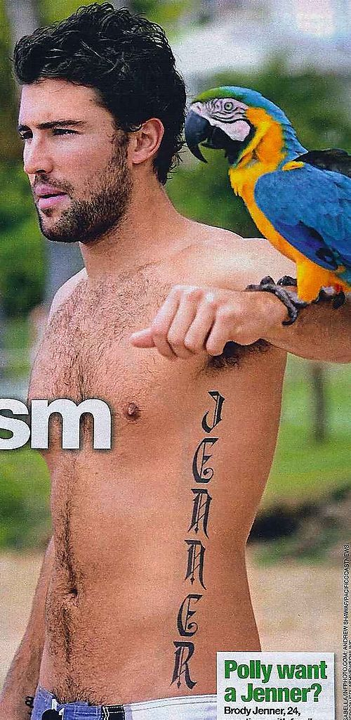 Brody Jenner-the only way to get away with tatooing your own name on your body is to be super attractive...so i'll allow it