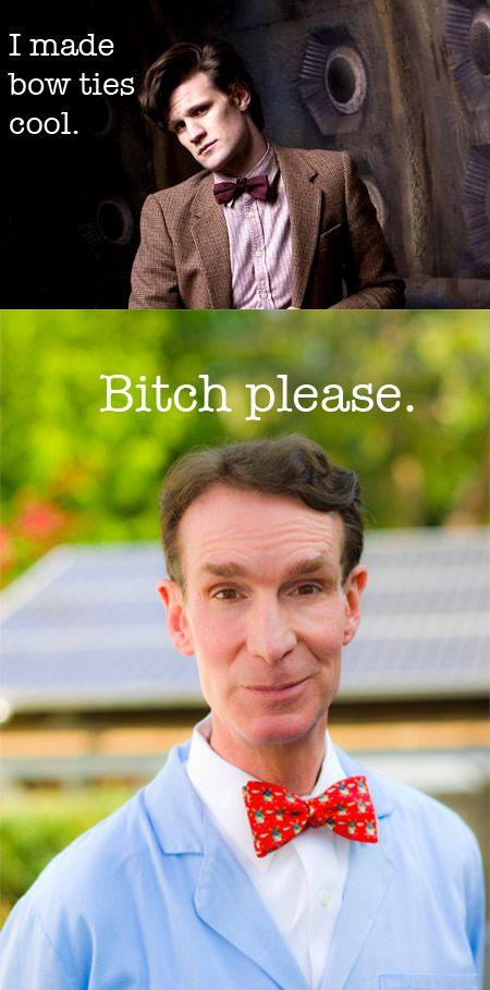 Bill Nye rules the bow tie.