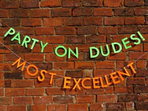 Throw a most triumphant party with our bodacious letter banners!  Excellent! 🤙
