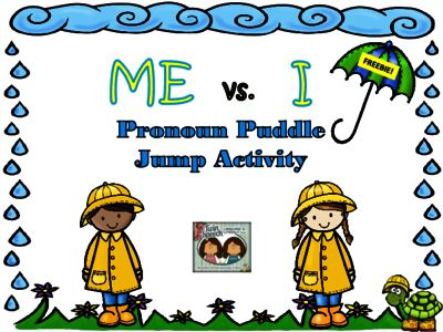 FREEBIE! Me vs. I Pronoun Puddle Jump Activity from Shanda from Shanda on TeachersNotebook.com (19 pages)  - Step into cute rubber boots and download this freebie to get your students jumping into correct pronoun use this springtime!   Just spread out the two puddles and ask the student to jump to the correct answer to finish a sentence.   The questions ask for