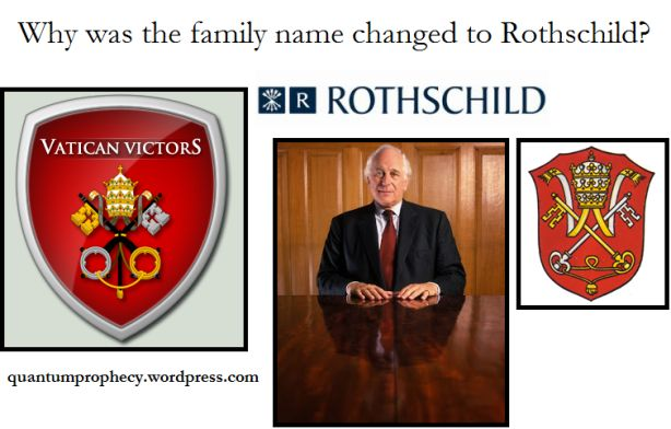 "Smoke & fabrication. In 1812 Nathaniel Rothschild/Bauer secured the Vatican investment portfolio on a brag that they could yield ten fold the Vatican investment in a single year. There is only one way to achieve this--war & mass theft. So the Vatican signed on drooling & have been a Rothschild dupe ever since."" http://quantumprophecy.wordpress.com/2014/01/09/the-rothschild-name-change-and-their-subservience-to-the-vaticans-holy-see/"
