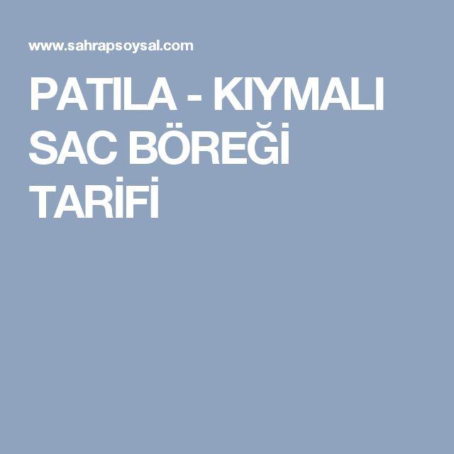 PATILA - KIYMALI SAC BÖREĞİ TARİFİ