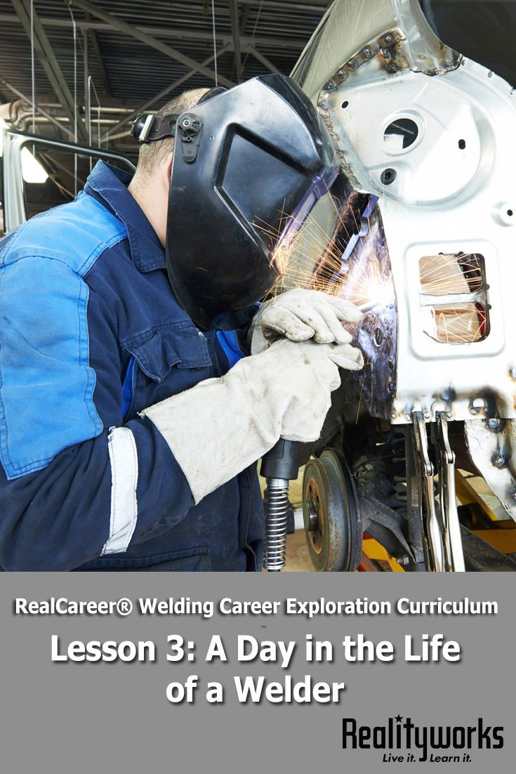 Lesson 3 from our free RealCareer® Welding Career Exploration Curriculum focuses on a day in the life of a welder. All six lesson can be used as a stand-alone unit on welding career exploration or as a supplement to an existing program. | From Realityworks.com