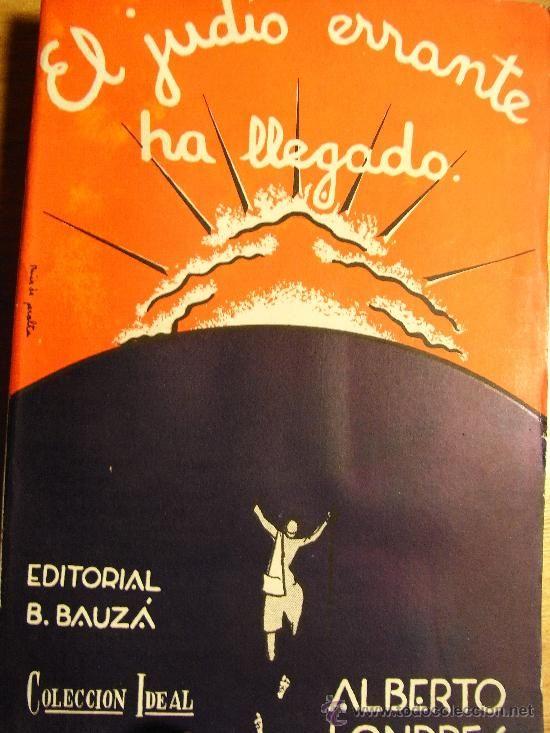 El Judío Errante ha llegado. ALBERTO LONDRES – 1932 - Bauzá, Barcelona, 1932