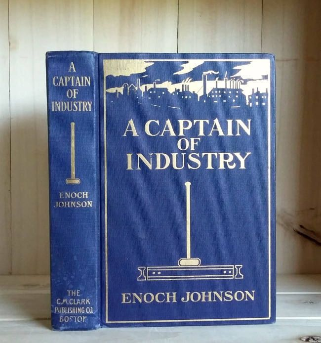 Antique Book 1908 A Captain of Industry by Enoch Johnson Beautiful Decorative Binding Industrial Novel Big Business Illustrated by CrookedHouseBooks on Etsy