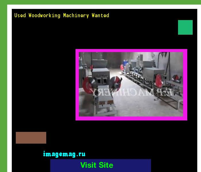 Used Woodworking Machinery Wanted 165705 - The Best Image Search