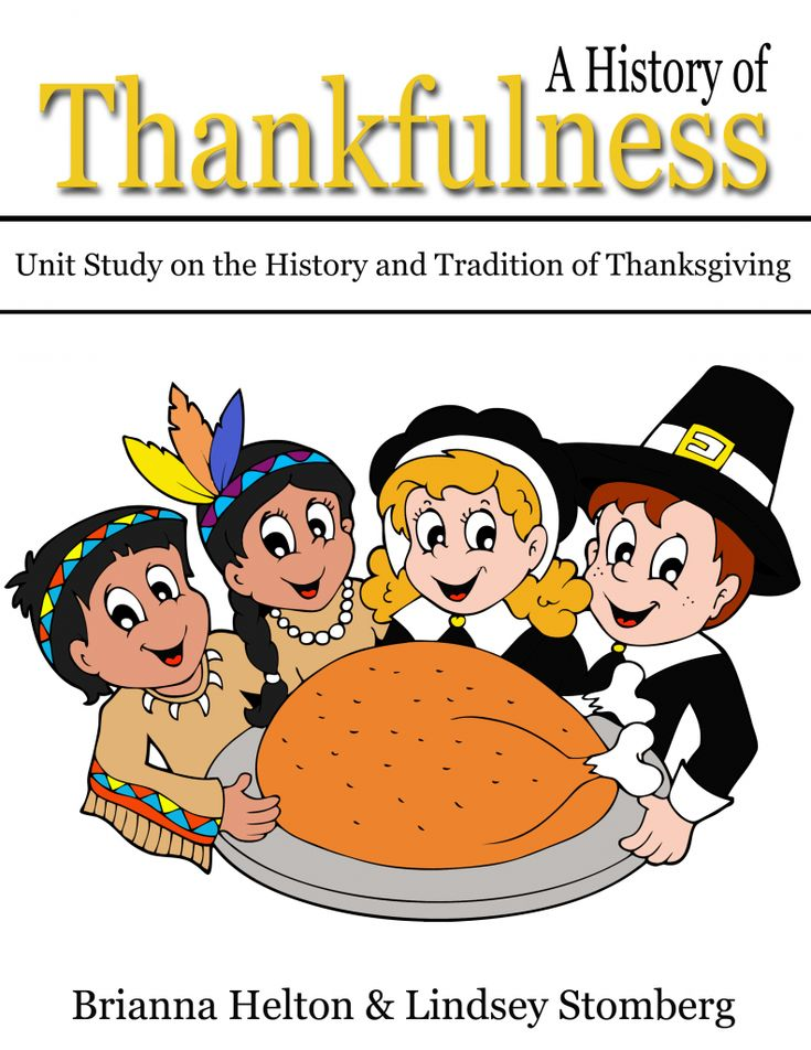 A History of Thankfulness - 4 FREE FULL LESSONS on the History and Traditions of Thanksgiving for a range of elementary ages.