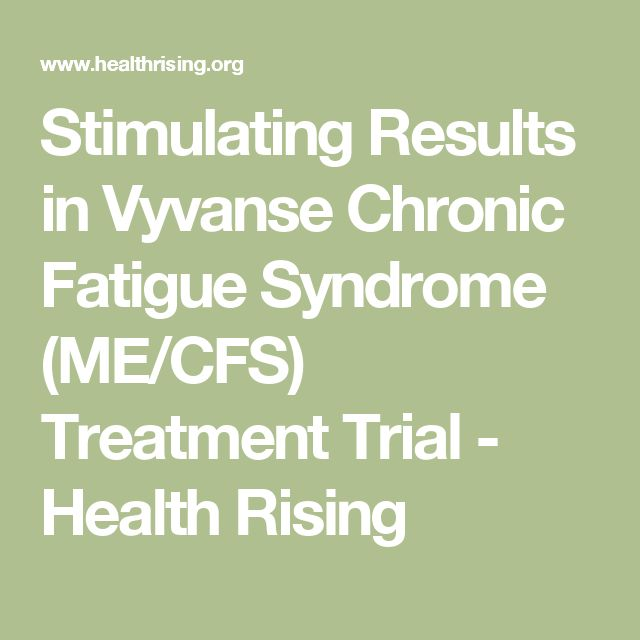 Stimulating Results in Vyvanse Chronic Fatigue Syndrome (ME/CFS) Treatment Trial - Health Rising