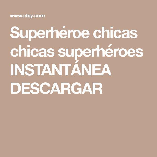 Superhéroe chicas chicas superhéroes INSTANTÁNEA DESCARGAR
