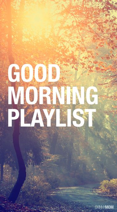Energize your mornings with this awesome playlist.