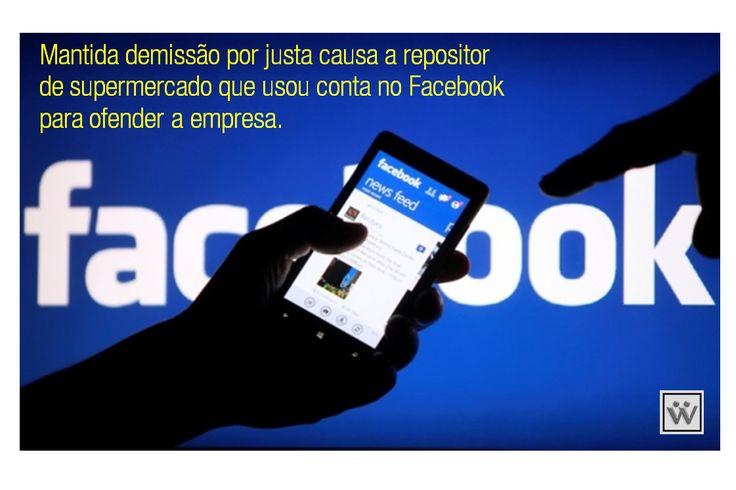 Blog Wasser Advogados: Mantida demissão por justa causa a repositor de supermercado que usou conta no Facebook para ofender a empresa