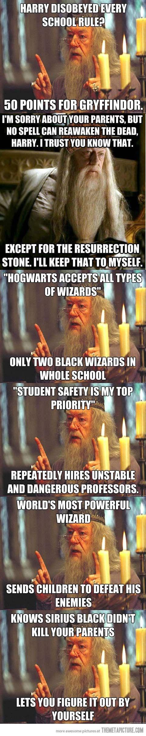 Dumbledore. But i love him anyway