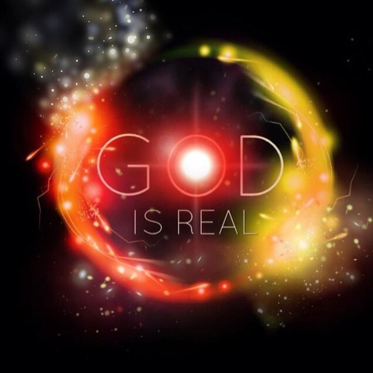 """God Is Real...Romans 1:20 """"For Since The Creation Of The World His Invisible Attributes Are"""