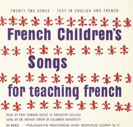 French Children's Songs for Teaching French by Armand Bégué and Arthur Simon -This record presents French songs for children, specially selected to provide a fun way of introducing young listeners to French language and culture. The songs convey a representative spirit of the country but also help children in learning correct French pronunciation and intonation $