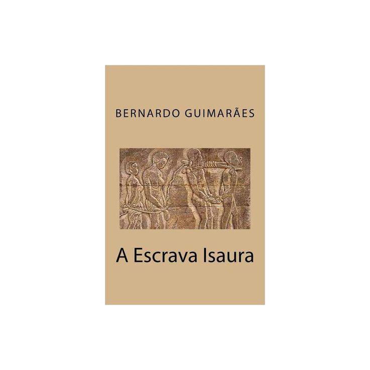 A Escrava Isaura By Bernardo Guimaraes Paperback With Images