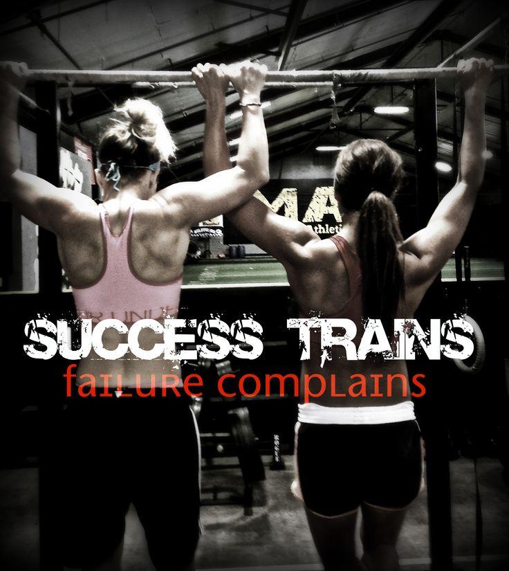 Success Trains.. Failure Complains #crossfit # ...