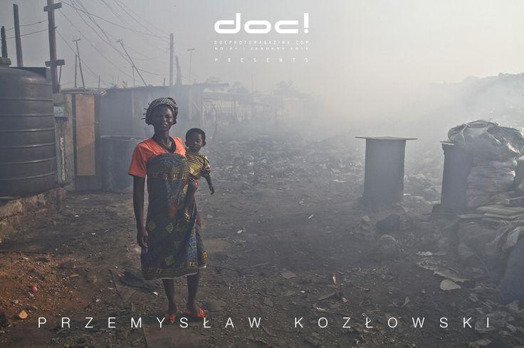 doc! photo magazine: Przemysław Kozłowski - AFRICA. THE WORLD'S DUMP @ doc! #31 (pp. 105-131)