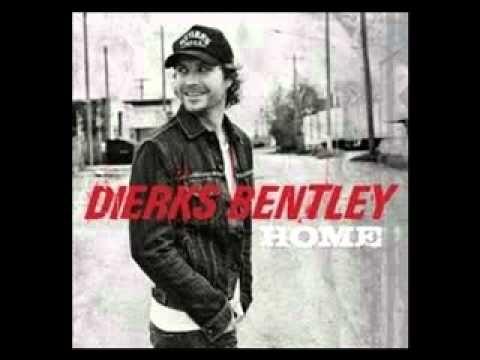 Best 25 Dierks Bentley Lyrics Ideas On Pinterest
