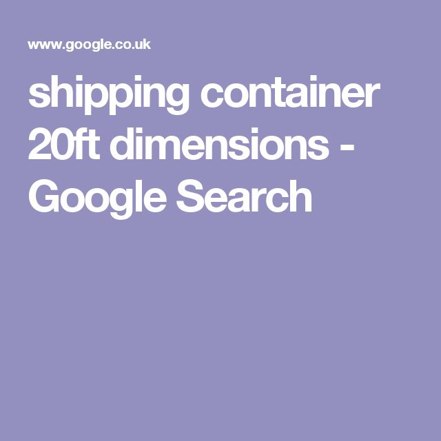 shipping container 20ft dimensions - Google Search