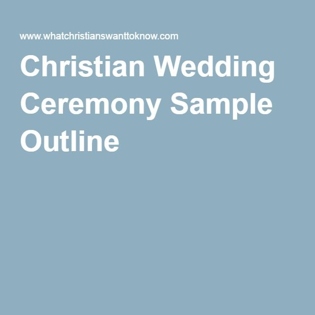 Christian Wedding Ceremony Sample Outline                                                                                                                                                                                 More