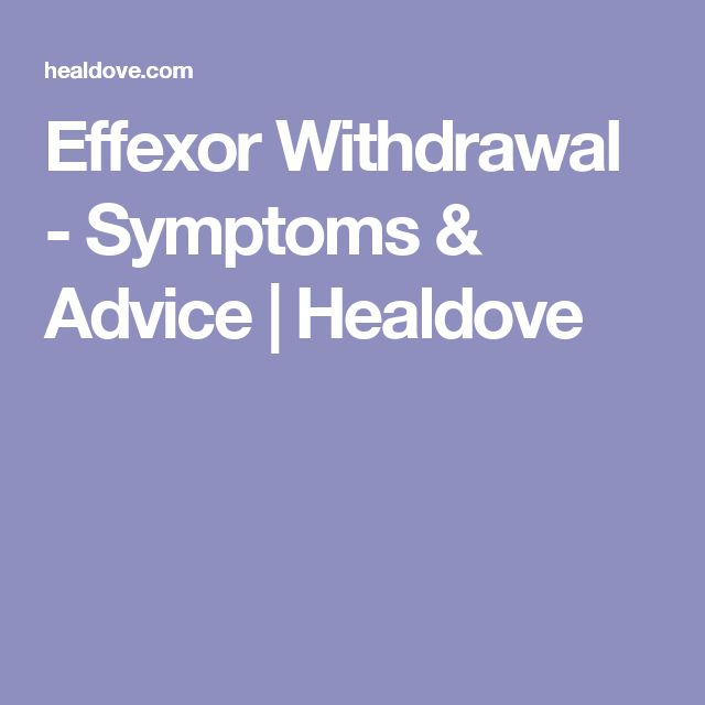 Effexor Withdrawal - Symptoms & Advice | Healdove